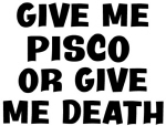 Give me Pisco