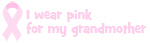 I wear pink for my grandmother