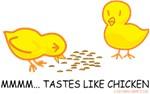 Mmmm... Tastes Like Chicken