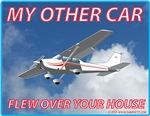 My Other Car Flew Over Your House- Cessna