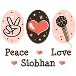 Peace Love Siobhan T shirts Tees Gifts