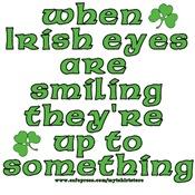 When Irish Eyes Are Smiling Joke Tees & Gifts