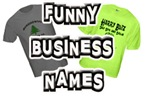 Funny Business Names T shirts