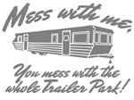Mess With Me, And You Mess With The Whole Trailer