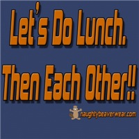 Let's Do Lunch Then Each Other!