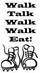 New Walk, Talk, Eat