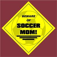 Beware Of Soccer Mom