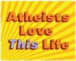 Atheists Love This Life