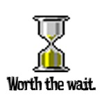 Worth the Wait (Computer Hourglass Icon)