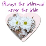 Always the bridesmaid, never the bride