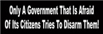 Only A Government That Is Afraid