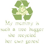 Mommy recycled her genes!