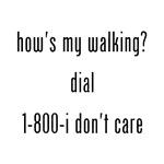 How's my walking...