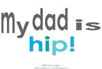MY DAD IS HIP!