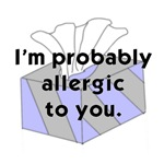 I'm Probably Allergic to You