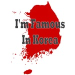 I'm Famous In Korea.