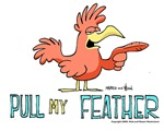 Pull My Feather