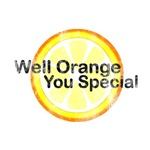 Well Orange You Special