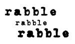 Rabble Rabble Rabble