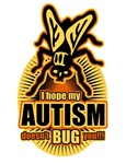 Hope My Autism Doesn't Bug You (Fly)