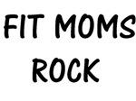FIT MOMS ROCK