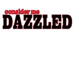 Consider me Dazzled