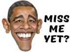 Obama Miss Me Yet?