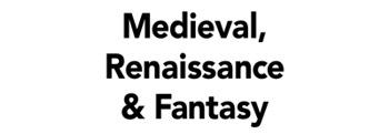 Medieval, Renaissance & Fantasy
