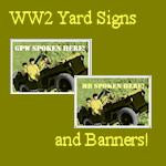 WW2 Yard Signs and Banners