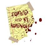 A note saying that a Zombie Ate My Homework.  Splattered in blood, this is an excellent gift for Zombie lovers, students, teachers and office workers