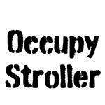 Occupy Stroller