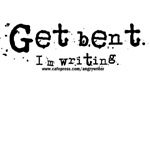 Get Bent -- I'm Writing