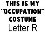 My Profession Costume: Letter R