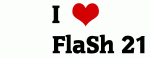 I Love        FlaSh 21