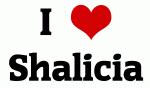 I Love Shalicia