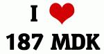 I Love 187 MDK
