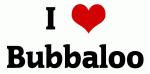 I Love Bubbaloo