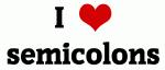 I Love semicolons