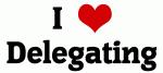 I Love Delegating