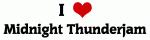 I Love Midnight Thunderjam