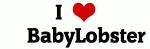 I Love     BabyLobster