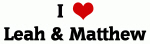 I Love Leah & Matthew