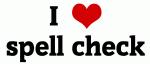 I Love spell check