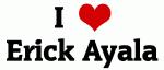 I Love Erick Ayala