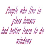 People In Glass Houses Had Better Learn To Do Wind
