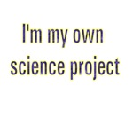 I'm My Own Sience Own Project