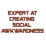 Expert At Creating Social Awkwardness