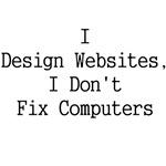I Design Websites I Don't Fix Computers