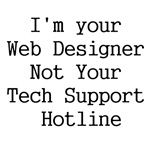 I'm Your Web Designer Not Your Tech Support Hotlin