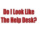 Do I Look Like The Help Desk?